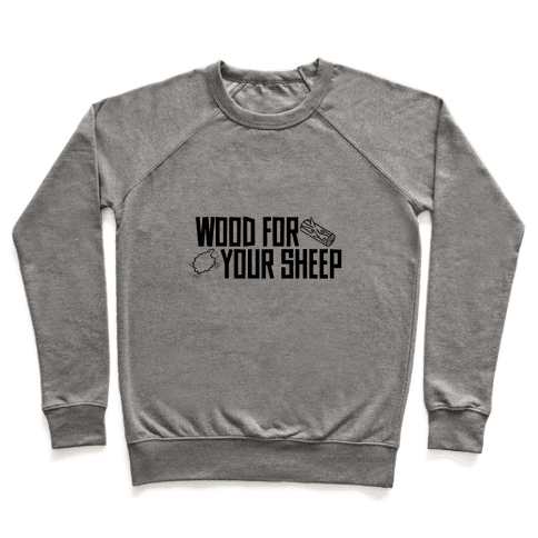 Wood For Your Sheep Pullover