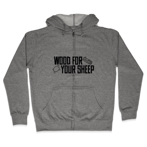 Wood For Your Sheep Zip Hoodie