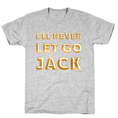 I'll Never Let Go Jack Mens T-Shirt