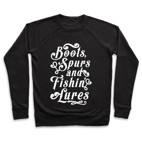 Boots, Spurs And Fishin' Lures Pullover
