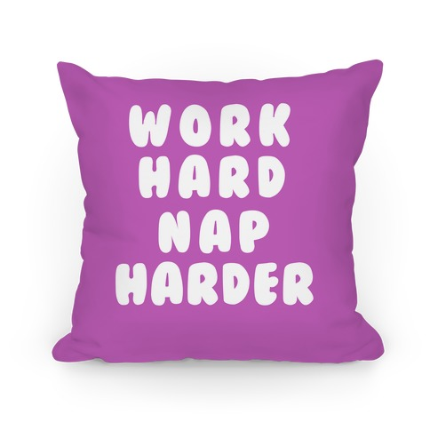 Work Hard Nap Harder Pillow