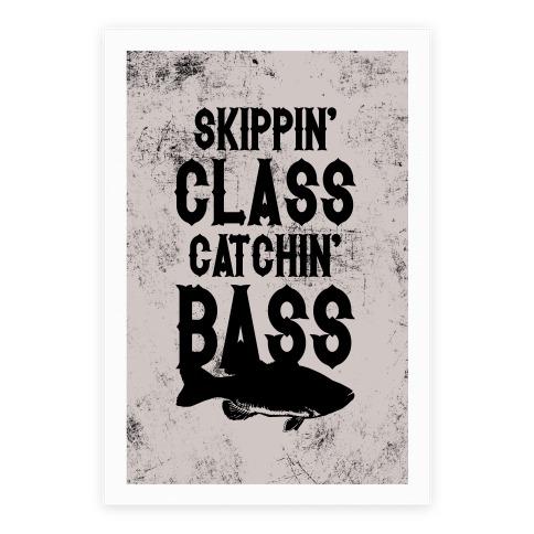 Skippin' Class Catchin' Bass Poster