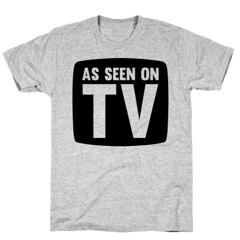 As Seen On TV Mens/Unisex T-Shirt