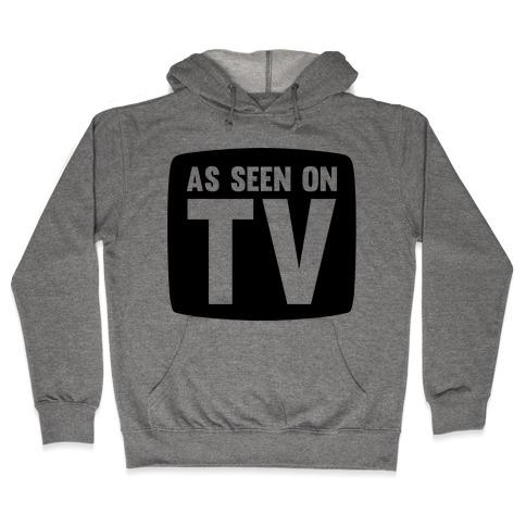 As Seen On TV Hooded Sweatshirt