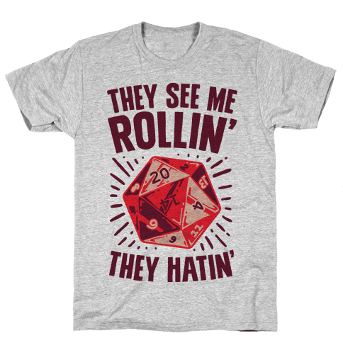 They See Me Rollin' They Hatin' D20 Mens T-Shirt