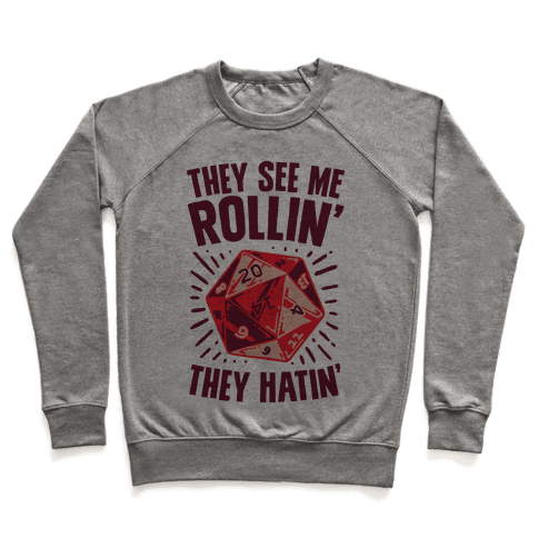 They See Me Rollin' They Hatin' D20 Pullover