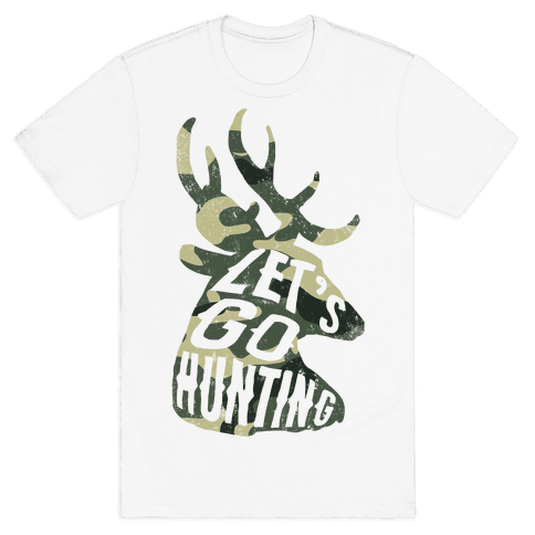 Let's Go Hunting Mens T-Shirt