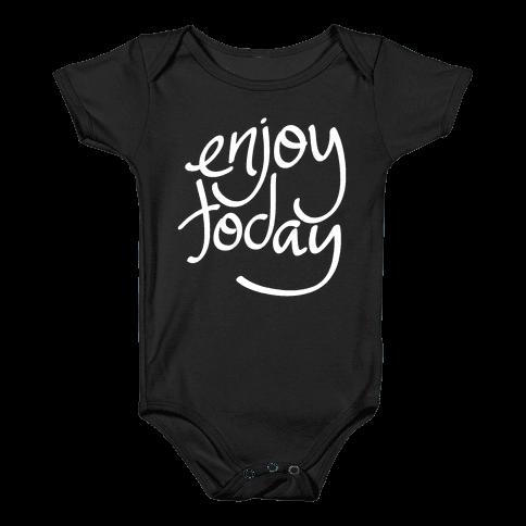 Enjoy Today Baby Onesy