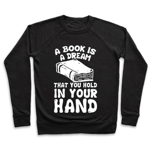 A Book Is A Dream You Hold In Your Hand Pullover