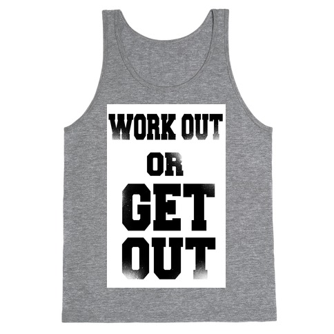 Work Out Or Get Out Tank Top