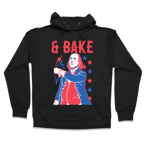 Shake & Bake: Benjamin Franklin Hooded Sweatshirt