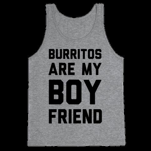 Burritos Are My Boyfriend Tank Top
