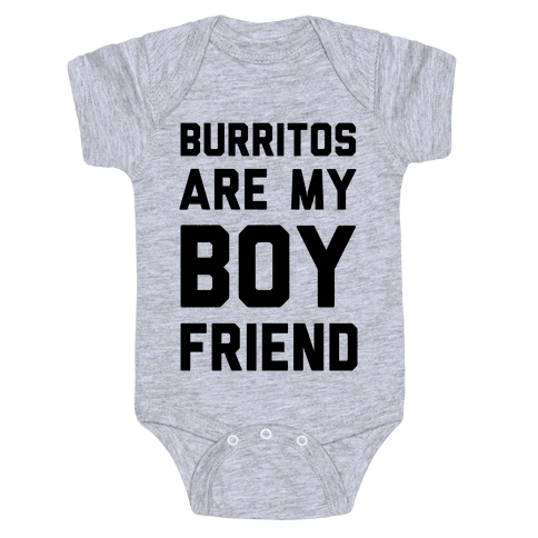 Burritos Are My Boyfriend Baby Onesy