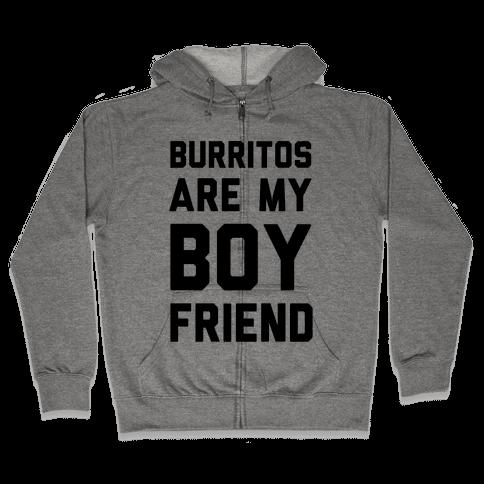 Burritos Are My Boyfriend Zip Hoodie