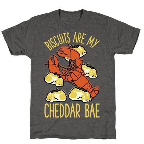 Biscuits Are My Cheddar Bae T-Shirt