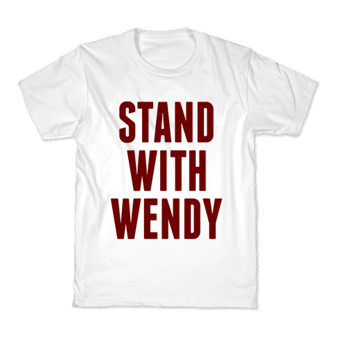 Stand With Wendy Kids T-Shirt