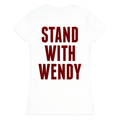 Stand With Wendy Womens T-Shirt