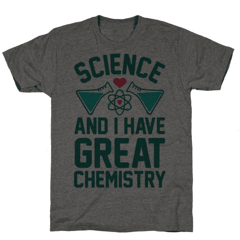 Science And I Have Great Chemistry Mens T-Shirt