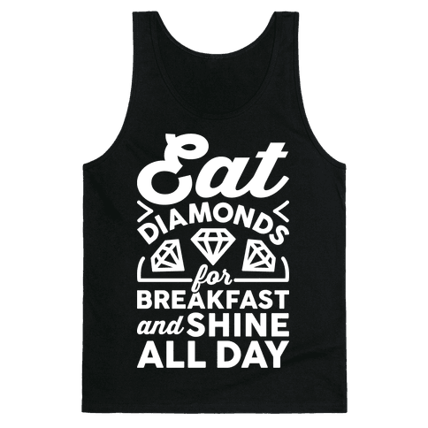 Eat Diamonds For Breakfast And Shine All Day Tank Top