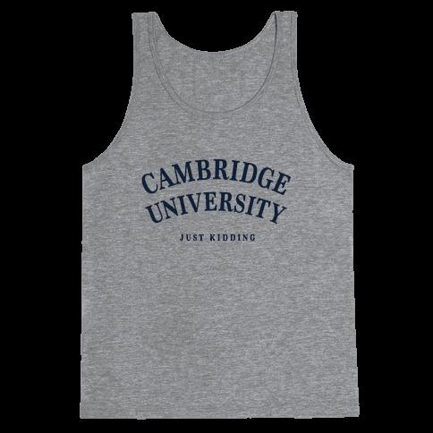 Cambridge (Just Kidding) Tank Top