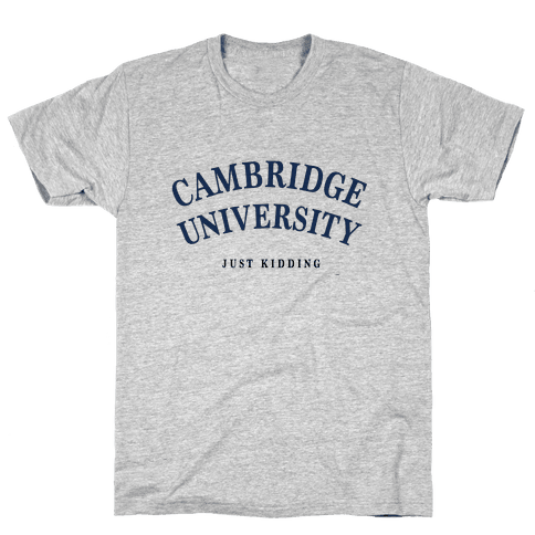 Cambridge (Just Kidding) Mens T-Shirt