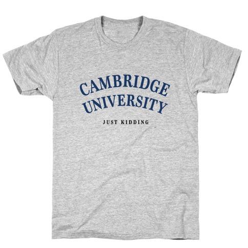 Cambridge (Just Kidding) Mens T-Shirt