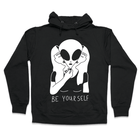 Be Yourself Alien Hooded Sweatshirt