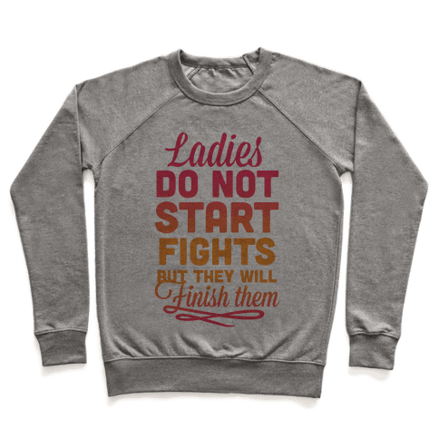 Ladies Do Not Start Fights Pullover