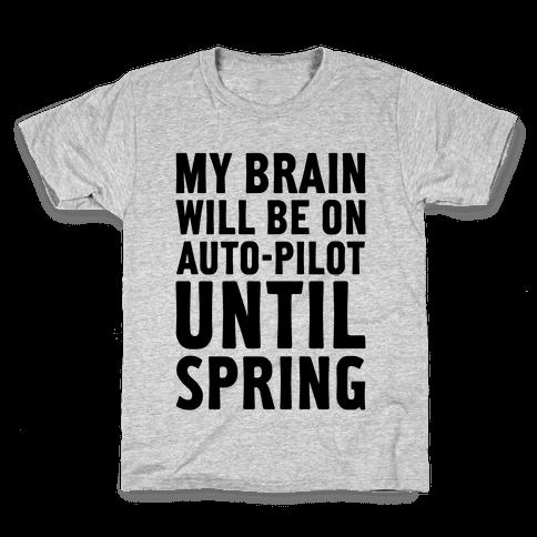 My Brain Will Be On Auto-Pilot Kids T-Shirt