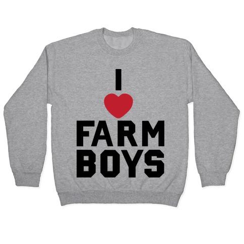 I Love Farm Boys Pullover