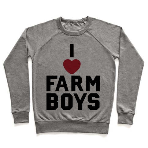 I Love Farm Boys Pullover