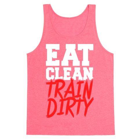 Eat Clean Train Dirty Tank Top