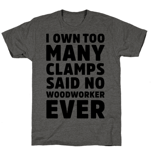 No Woodworker Ever