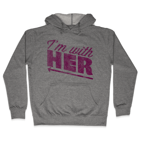 I'm With Her Pink Hooded Sweatshirt