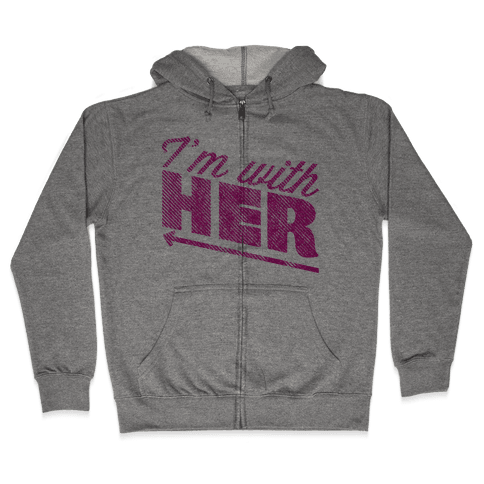 I'm With Her Pink Zip Hoodie