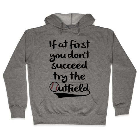 Try The Outfield Hooded Sweatshirt