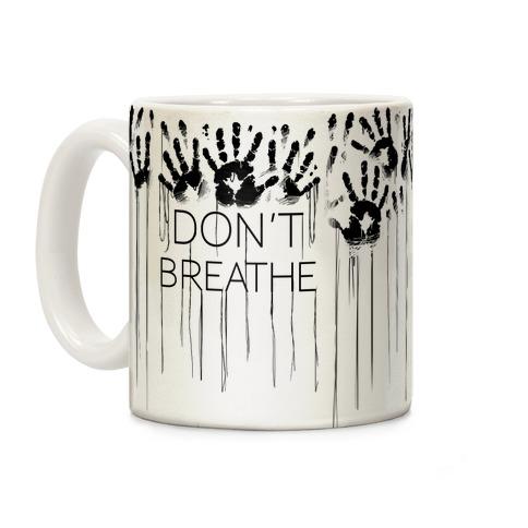 Don't Breath Coffee Mug