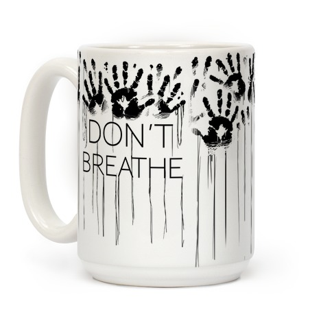 Don't Breath Coffee Mug