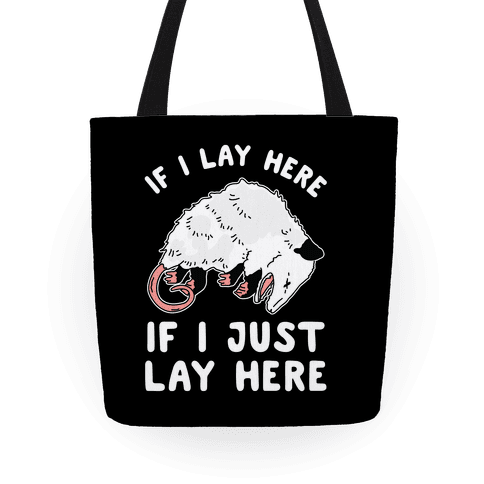 If I Lay Here If I Just Lay Here Opossum Tote