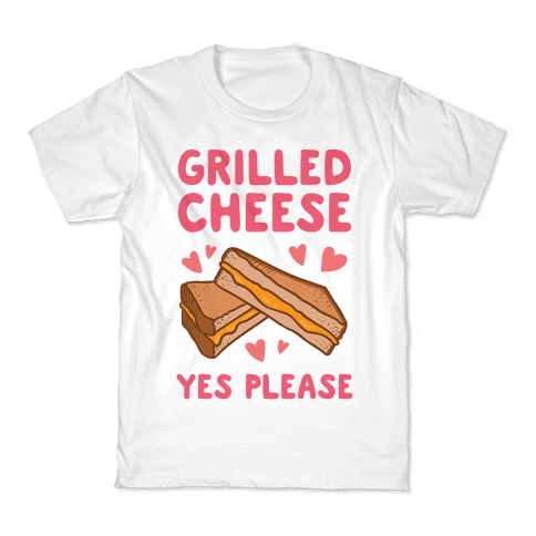 Grilled Cheese? Yes Please Kids T-Shirt
