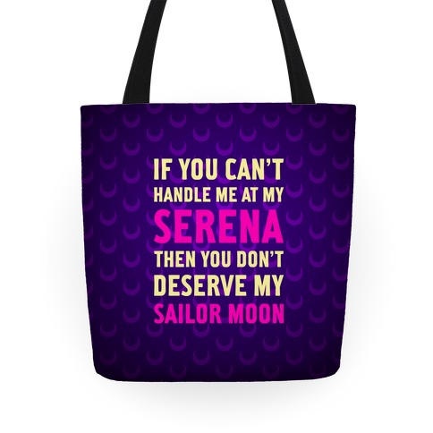 You Don't Deserve My Sailor Moon Tote