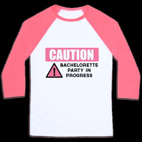 Caution: Bachelorette Party in Progress