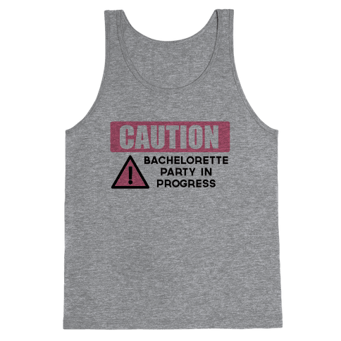 Caution: Bachelorette Party in Progress Tank Top