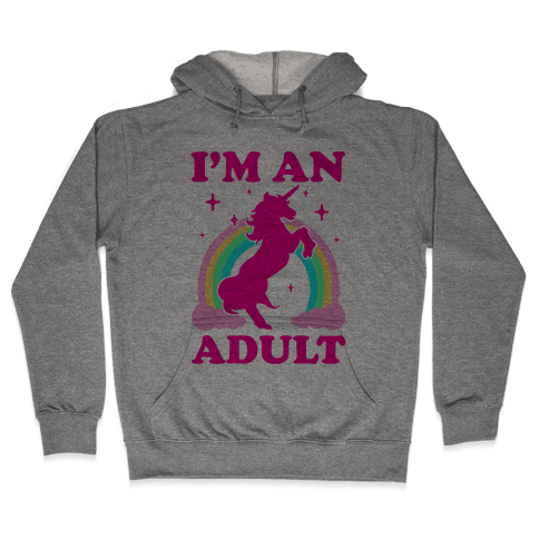 I'm An Adult Hooded Sweatshirt