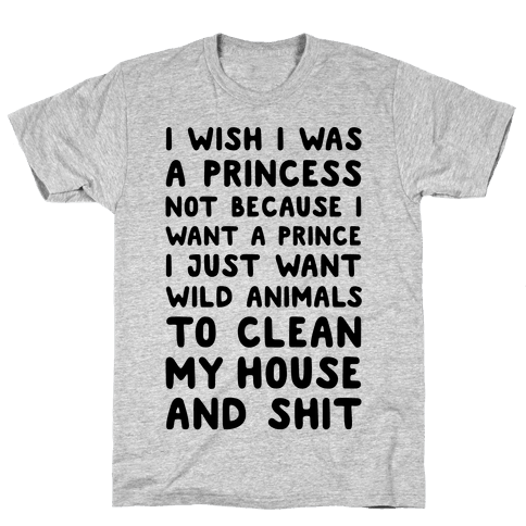 I Wish I Was A Princess Mens T-Shirt