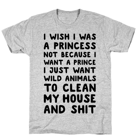 I Wish I Was A Princess T-Shirt
