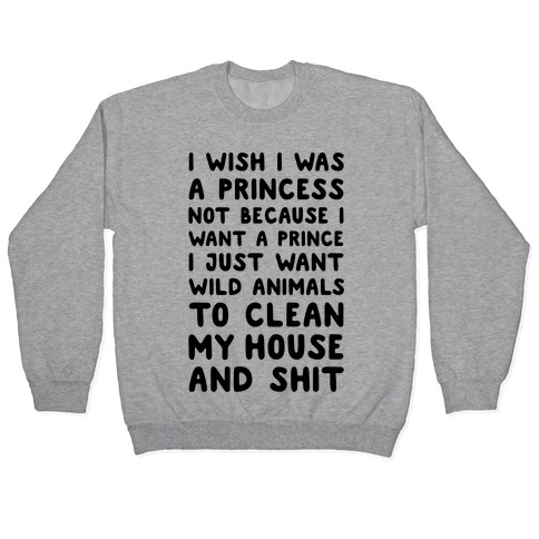 I Wish I Was A Princess Pullover