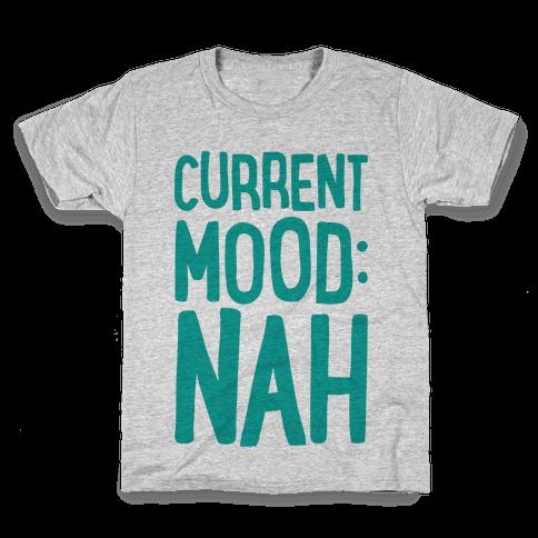 Current Mood Nah Kids T-Shirt