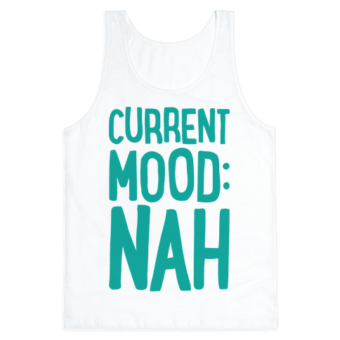 Current Mood Nah Tank Top