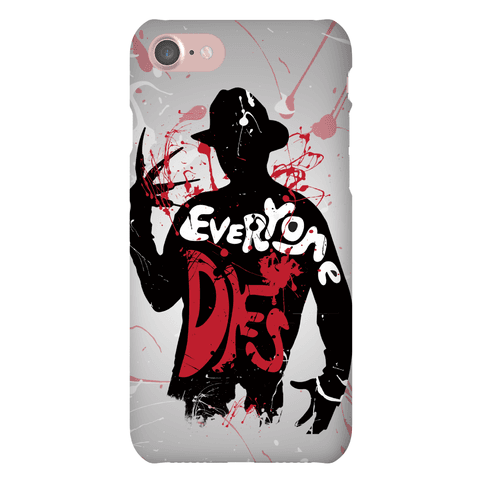 Everyone Dies Phone Case